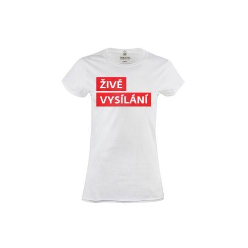Dámské tričko Živé vysílání