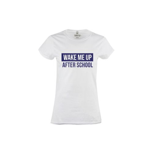 Dámské tričko Vzbuď mě po škole