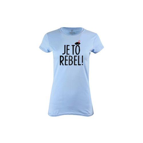 Dámské tričko Je to rebel!