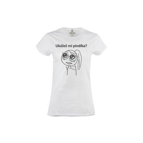 Dámské tričko Ukážeš mi pindíka?